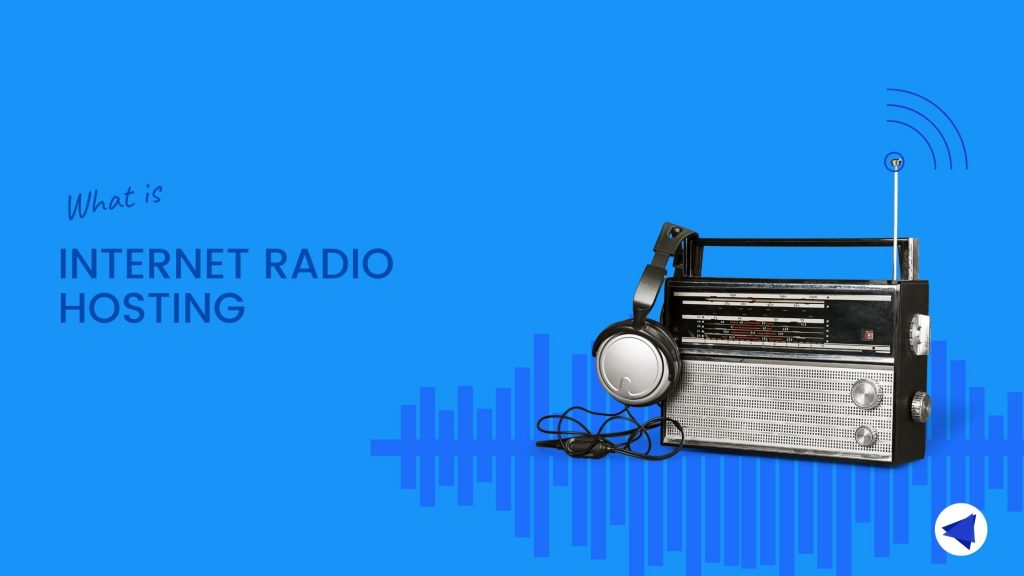 what-is-internet-radio-hosting